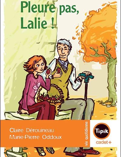 Pleure pas Lalie de Claire Derouineau